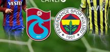Fenerbahçe – Trabzonspor  maçı CANLI YAYIN