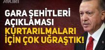 Cumhurbaşkanı Erdoğan'dan Gara şehitleriyle ilgili açıklama