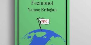 """YAMAÇ ERDOĞAN """"FEZMONOT"""" ADLI KİTABINI ANLATIYOR"""