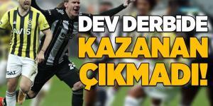 Beşiktaş – Fenerbahçe: 1-1 | MAÇ SONUCU