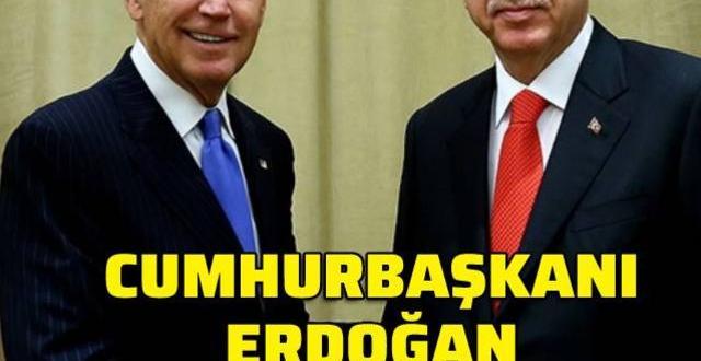 Joe Biden, Cumhurbaşkanı Recep Tayyip Erdoğan'ı aradı