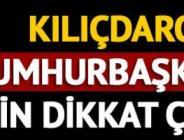 Kılıçdaroğlu'nun cumhurbaşkanı adaylığına ilişkin dikkat çeken sözler